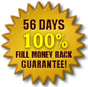 We Offer You a Unique 56 day Moneyback Guarantee
